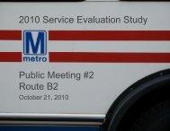 Route B2: Presentation for Public Meeting #2 - Metrobus Studies