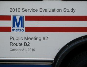 Route B2: Presentation for Public Meeting #2 - Metrobus Studies