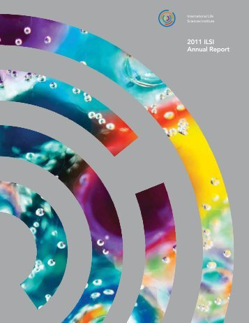 2011 ILSI Annual Report - International Life Sciences Institute