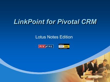LinkPoint for Pivotal CRM - LinkPoint 360