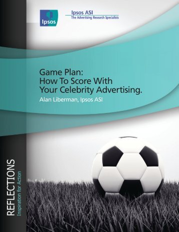 Game Plan: How To Score With Your Celebrity Advertising. - Ipsos ASI