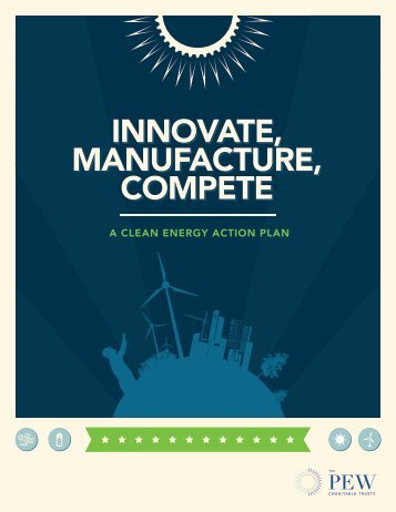 Innovate, Manufacture, Compete - The Pew Charitable Trusts