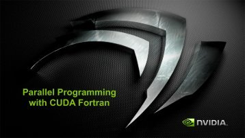 Parallel Programming with CUDA Fortran