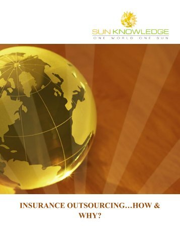 INSURANCE OUTSOURCING…HOW & WHY? - Sun Knowledge