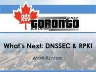 What's Next: DNSSEC & RPKI - ARIN