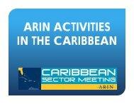 ARIN ACTIVITIES IN THE CARIBBEAN