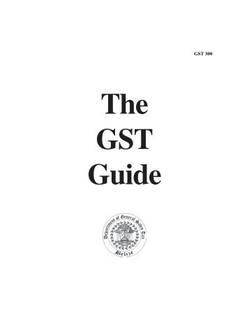 the gst guide.pmd - The Belize Department of General Sales Tax