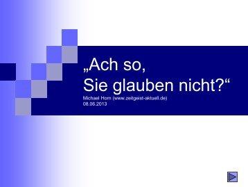 Ach so, sie glauben nicht? - zeitgeist-aktuell.de