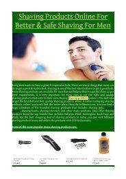 Shaving Products Online For Better & Safe Shaving For Men