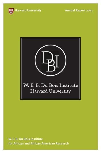 AR 2013 Optimized.pdf - W.E.B Du Bois Institute - Harvard University