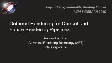 Deferred Rendering for Current and Future Rendering Pipelines