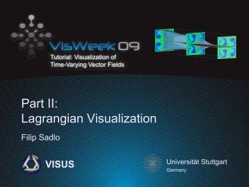 Part II: Lagrangian Visualization - Universität Stuttgart
