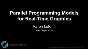 Parallel Programming for Real-Time Graphics - Beyond ...