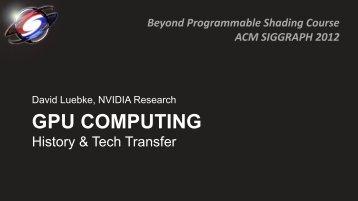 GPU Computing: History and Tech Transfer - Beyond Programmable ...