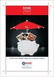 Available riders: - Kotak Life Insurance - Kotak Mahindra