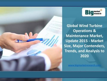 Global Analysis on Wind Turbine Operations & Maintenance Market 2015-2020