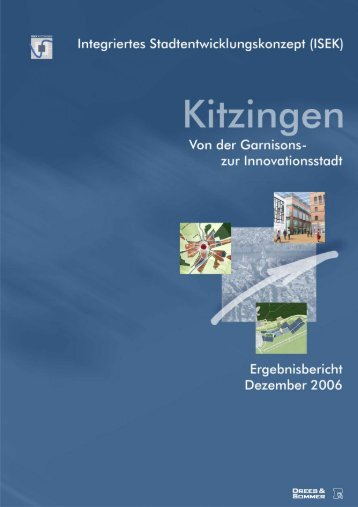 Das integrierte Stadtentwicklungskonzept (ISEK) - Kitzingen.info ...