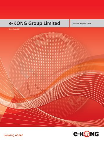 Interim Report 2008 - e-KONG Group Limited
