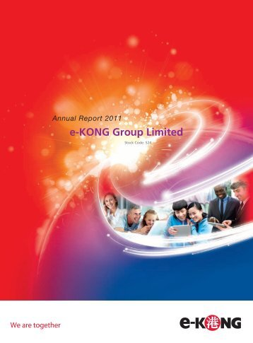 Annual Report 2011 - e-KONG Group Limited