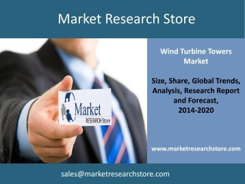 Wind Turbine Towers, Update 2014 - Global Market Size, Average Price, Competitive Landscape and Key Country Analysis to 2020