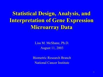 Statistical design, analysis and interpretation of gene expression ...