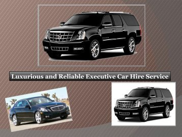 Luxurious and Reliable Executive Car Hire Service