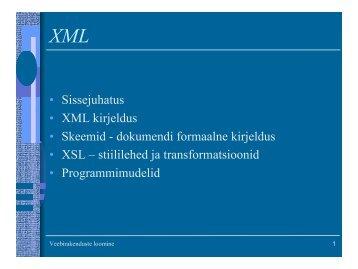 • Sissejuhatus • XML kirjeldus • Skeemid - dokumendi formaalne ...
