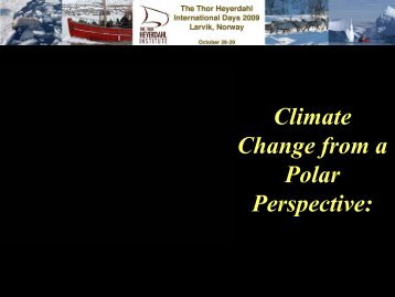 Climate Change from a Polar Perspective: - The Thor Heyerdahl ...