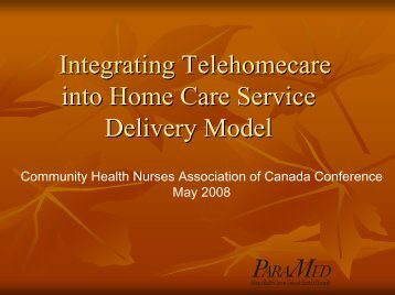 Integrating Telehomecare into Home Care Service Delivery Model