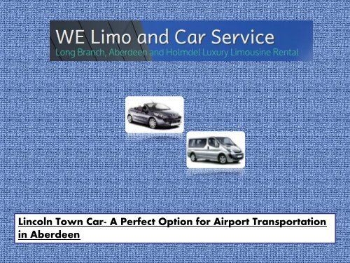 Lincoln Town Car- A Perfect Option for Airport Transportation in Aberdeen