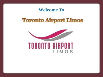Airport Limo Transfers in Toronto- Stylish Pick-up and Drop-Off Service to and from the Airport