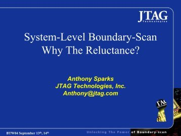 System-Level Boundary-Scan Why The Reluctance? - Board Test ...