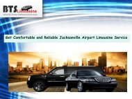 Get Comfortable and Reliable Jacksonville Airport Limousine Service