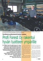 Profi Forest Oy rakentui hyvän tuotteen ympärille. s. 60