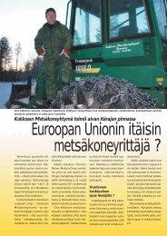 Euroopan Unionin itäisin metsäkoneyrittäjä s. 44 - 49 - Metsätrans