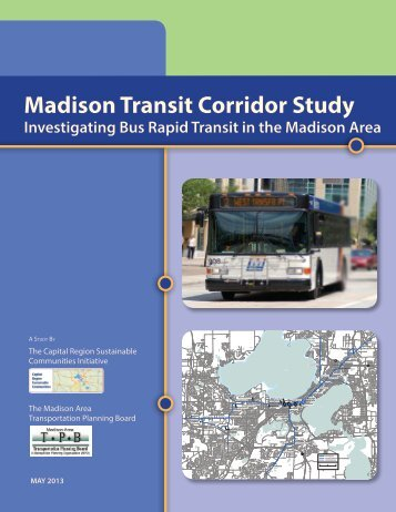 Madison Transit Corridor Study - Madison Area Transportation ...