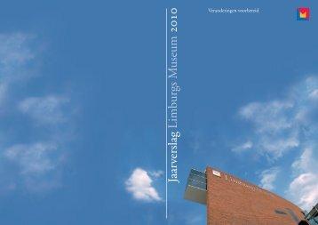 Jaarverslag 2010 - Limburgs Museum