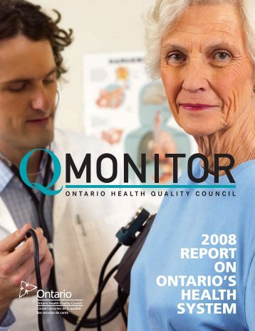 2008 REPORT ON ONTARIOLS HEALTH SYSTEM - Health Quality ...