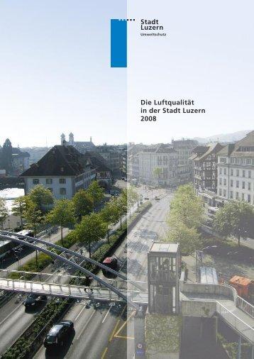 Stadt Luzern Die Luftqualität in der Stadt Luzern 2008 - in-Luft