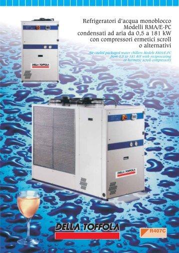 Refrigeratori d'acqua monoblocco Modelli RMA/E-PC condensati ad ...