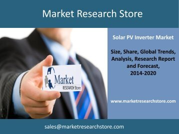 Solar PV Inverter Market Outlook 2015 - Segmentation, Market Size, Share, Competitive Landscape, Forecasts and Analysis to 2020