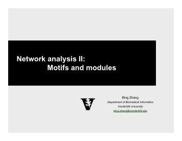 Network analysis II: Motifs and modules - Vanderbilt University