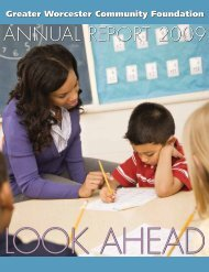 ANNUAL REPORT 2009 - Greater Worcester Community Foundation