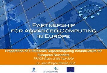 Preparation of a Petascale Supercomputing Infrastructure for ... - prace