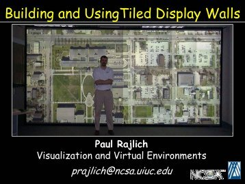Building and Using Tiled Display Walls - Linux Clusters Institute