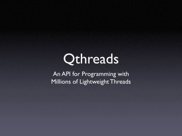 Qthreads: An API for Programming with Millions of Lightweight ...