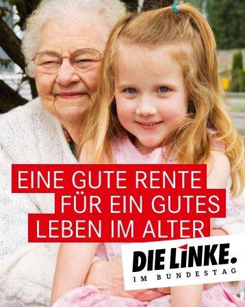 EinE gutE REntE füR Ein gutEs LEbEn im ALtER - Die Linke. im ...
