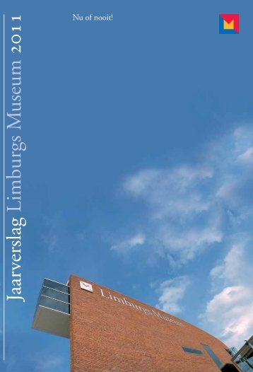 Jaarverslag 2011 - Limburgs Museum