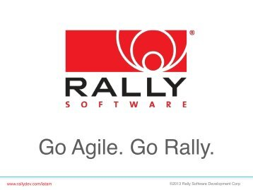 Go Agile. Go Rally. - Rally Software