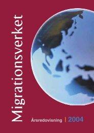 Migrationsverkets årsrapport 2004 - Tema asyl & integration